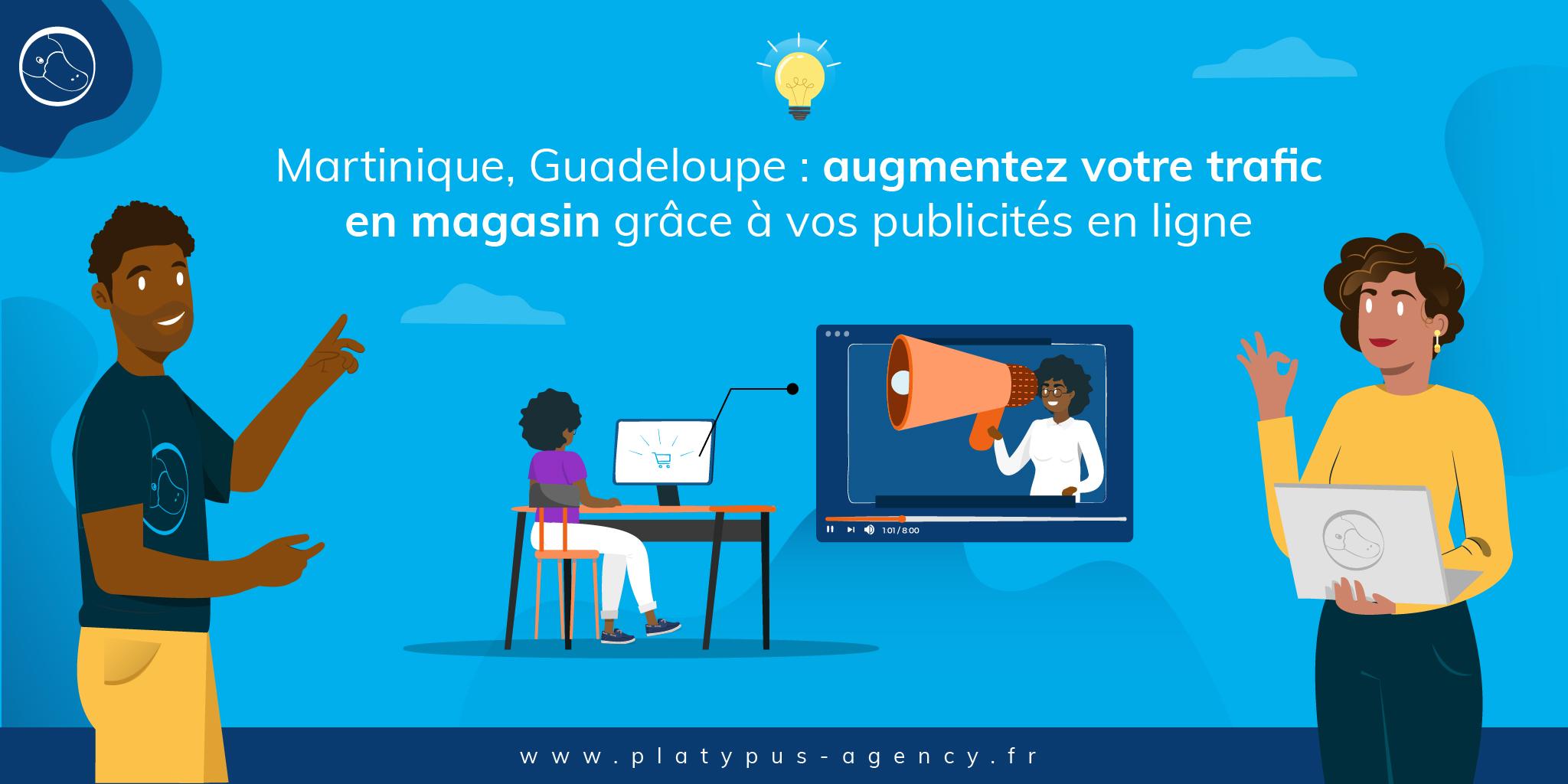 Martinique : attirez des clients en magasin avec la publicité en ligne